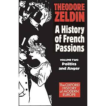 France 18481945 Politics and Anger by Zeldin & Theodore