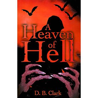 Um céu do inferno por Clark & d. B.