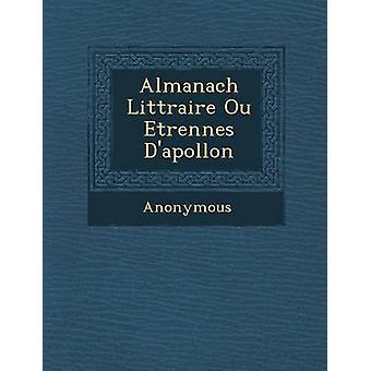 Almanach Litt Raire Ou Etrennes DApollon door anoniem