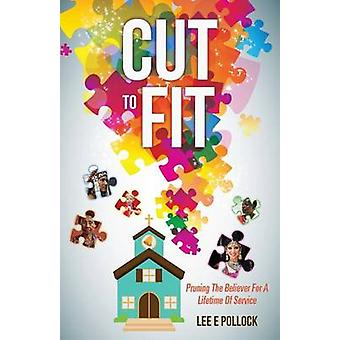 Cut To Fit by Pollock & Lee E