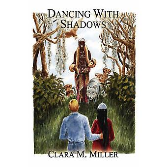 Dancing With Shadows by Miller & Clara & M.