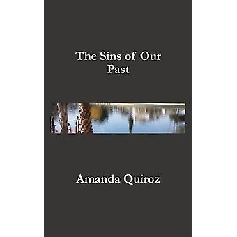 The Sins of Our Past by Quiroz & Amanda