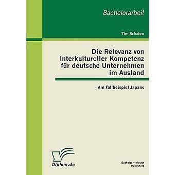 Sterben Sie Haupttitel Von Interkultureller Kompetenz Fur Deutsche Unternehmen Im Ausland Am Fallbeispiel Japans durch Schalow & Tim