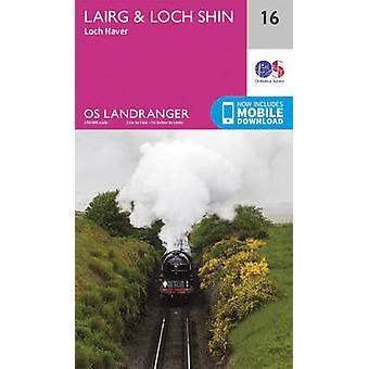 Lairg & Loch Shin - Loch Naver (February 2016 ed) by Ordnance Survey