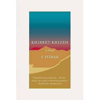 Khirbet Khizeh by S Yizhar - Professor of Hebrew and Jewish Studies N