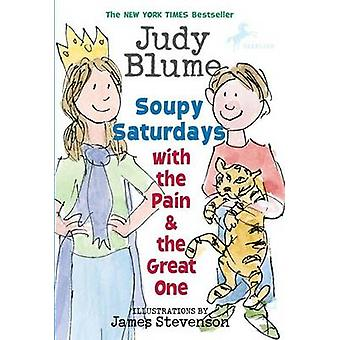 Soupy Saturdays with the Pain and the Great One by Judy Blume - James