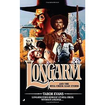 Longarm and the Hell Creek Lead Storm by Tabor Evans - 9780515150674
