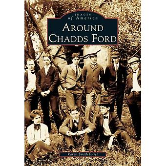 Around Chadds Ford by Karen Smith Furst - 9780738536453 Book