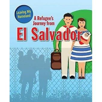 A Refugee's Journey from El Salvador by Linda Barghoorn - 97807787468