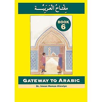 Gateway to Arabic - Book 6 - 9780954083380 Book
