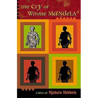 The Cry of Winnie Mandela by Njabulo S. Ndebele - 9780954702304 Book