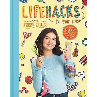 Life Hacks för barn av Sunny Keller-9781328742131 bok