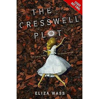 The Cresswell Plot by Eliza Wass - 9781484732533 Book