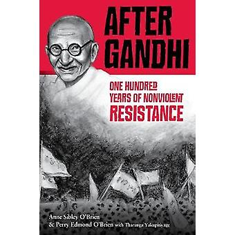 After Gandhi - One Hundred Years of Nonviolent Resistance by After Gan