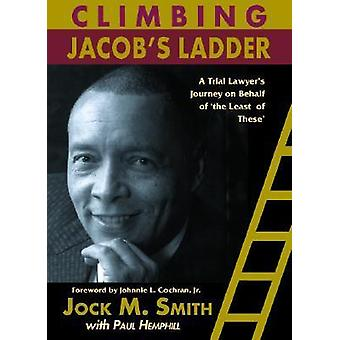 Climbing Jacob's Ladder - A Trial Lawyer's Journey on Behalf of 'The L