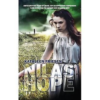 Nila's Hope by Kathleen Friesen - 9781611164114 Book