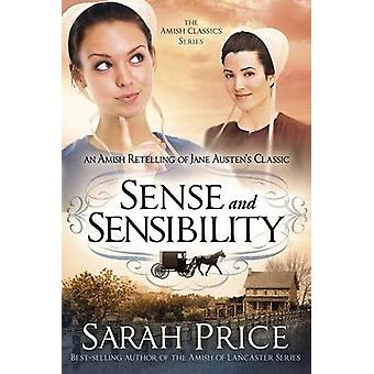 Sense and Sensibility - An Amish Retelling of Jane Austen's Classic by
