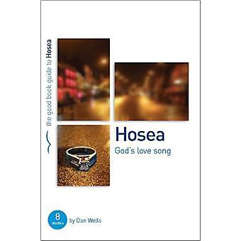Hosea Gods Lovesong (Good Book Guides) by Dan Wells - 9781905564255 B