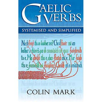 Gaelic Verbs - Systemised and Simplified (2nd Revised edition) by Coli