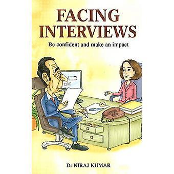 Facing Interviews - Be Confident & Make an Impact by Niraj Kumar - 978