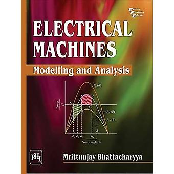 Electrical Machines - Modelling and Analysis by Mrittunjay Bhattachary