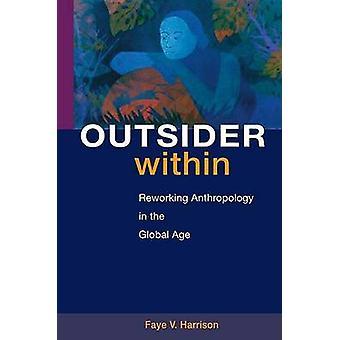 Außenseiter innerhalb - Überarbeitung Anthropologie im globalen Zeitalter von Faye V.