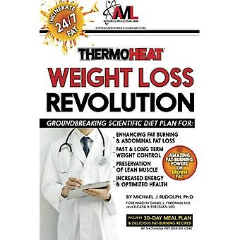 Thermo Heat Weight Loss Revolution: Groundbreaking Scientific Plan for Enhancing Fat Burning & Abdominal Fat Loss - Fast and Long Term Weight Control - Preservation of Lean Muscle - Increased Energy and Optimized Health