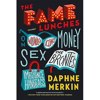 The Fame Lunches by Daphne Merkin - 9781250074768 Book