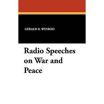 Radio Speeches on War and Peace by Winrod & Gerald B.