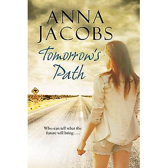 Tomorrow's Path by Anna Jacobs - 9781847516671 Book
