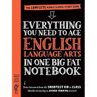 Everything You Need to Ace English Language Arts in One Big Fat Noteb