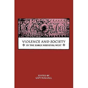 Gewalt und Gesellschaft im frühen mittelalterlichen Abendland