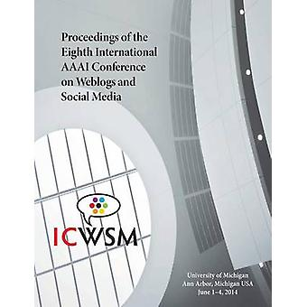 Proceedings of the Eighth International AAAI Conference on Weblogs and Social Media von Aaai
