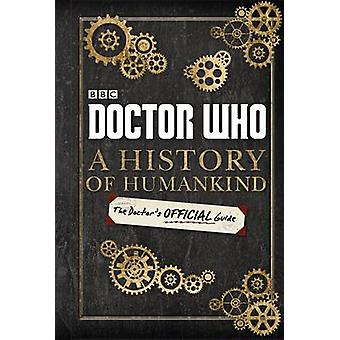 Doctor Who A History of Humankind The Doctors Official Guide by BBC