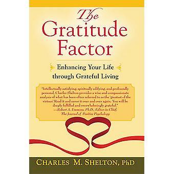 De dankbaarheid factor verbeteren van uw leven door dankbaar leven door Charles M Shelton