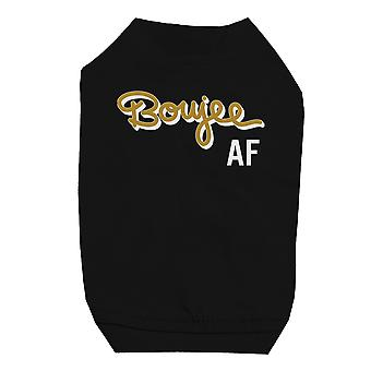 365 Printing Boujee AF Black Pet Shirt for Small Dogs Funny Saying Cat T-Shirt