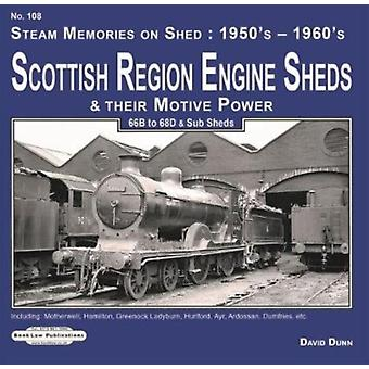 Scottish Region Engine Sheds amp Their Motive Power  66B68D amp Sub Sheds Motherwell Hamilton Greenock Ladyburn Hurlford Ayr Adossan Dumfries Etc by David Dunn