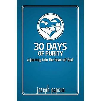 30 Days of Purity A Journey Into the Heart of God by Papcun & Joseph