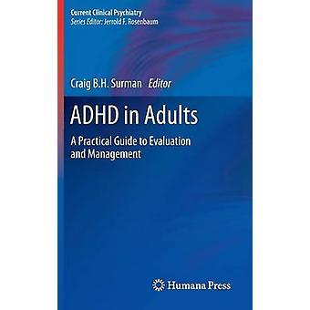 ADHD in Adults by Edited by Craig B H Surman