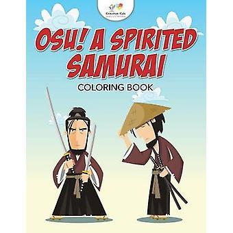 Osu A Spirited Samurai Coloring Book by Kreative Kids