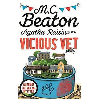 Agatha Raisin and the Vicious Vet by M. C. Beaton - 9781472120922 Book