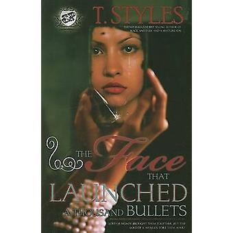 The Face That Launched A Thousand Bullets The Cartel Publications Presents by Styles & T.