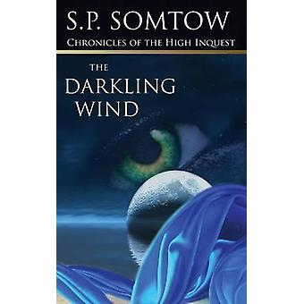 Chronicles of the High Inquest The Darkling Wind by Somtow & S. P.