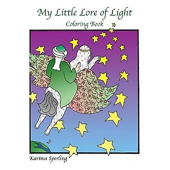 My Little Lore of Light Coloring Book by Sperling & Karima