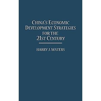 Chinas Economic Development Strategies for the 21st Century door Waters & Harry J.
