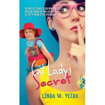 The Cat Ladys Secret by Yezak & Linda W.