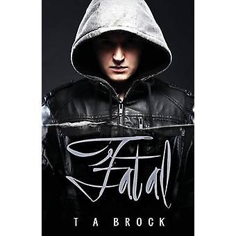 Fatal by Brock & T. a.