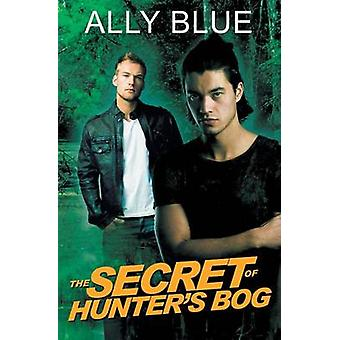 The Secret of Hunters Bog by Blue & Ally