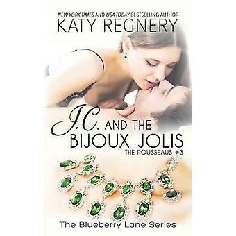J.C. and the Bijoux Jolis The Rousseaus 3 by Regnery & Katy