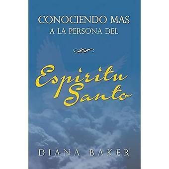 Conociendo ms a la persona del Espritu Santo by Baker & Diana